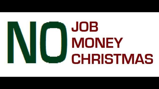no job no money no christmas by troy goodwin