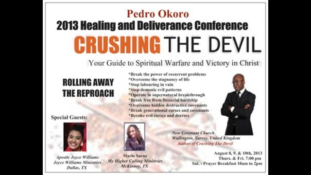 2013 CTD Healing & Deliverance Conference by Pedro Okoro