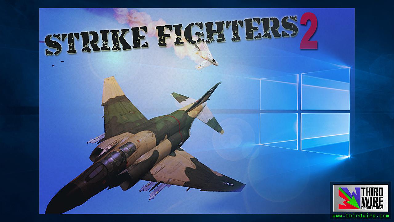 Help Fund Strike Fighters 2 Windows 10 update! by Third Wire
