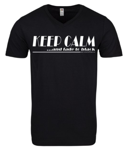 KEEP CALM ...and fade to black