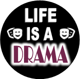 Life is a Drama pin